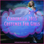 Cinderella 2015 Costumes For Girls Simply Gorgeous!