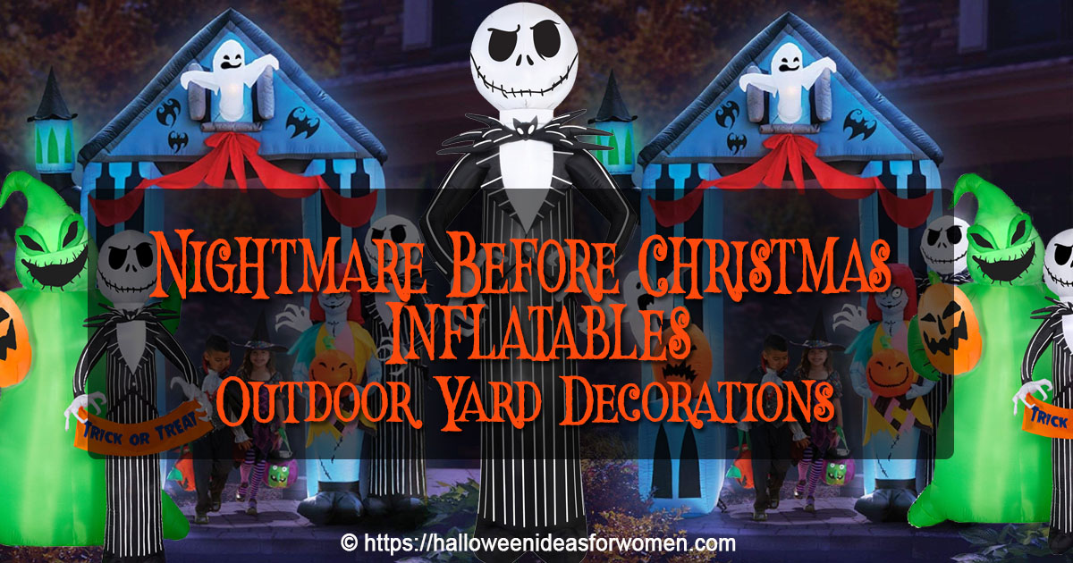 nightmare before christmas inflatables halloween ideas for women - Nightmare Before Christmas Lawn Decorations
